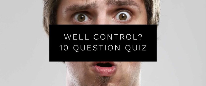 Well Control Quiz Refresher